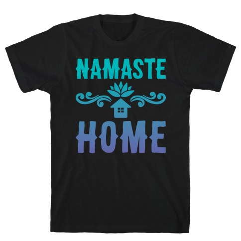 Namaste Home T-Shirt