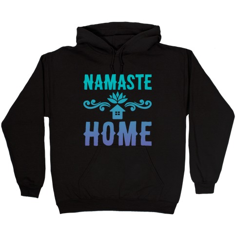 Namaste Home Hooded Sweatshirt