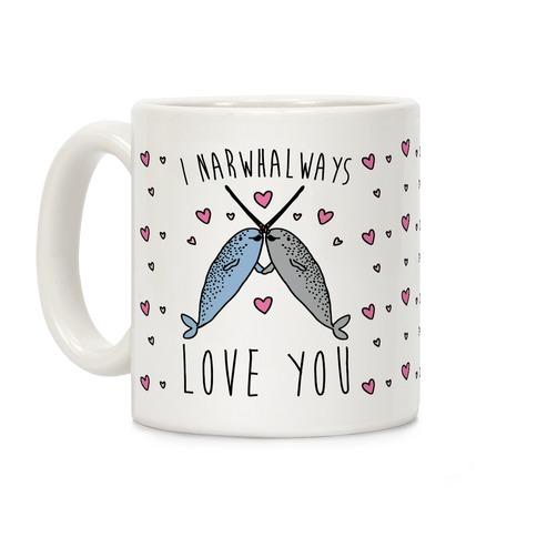 I Narwhal Ways Love You Coffee Mug