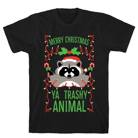 Merry Christmas Ya Trashy Animal T-Shirt