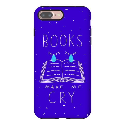 Books Make Me Cry Phone Case