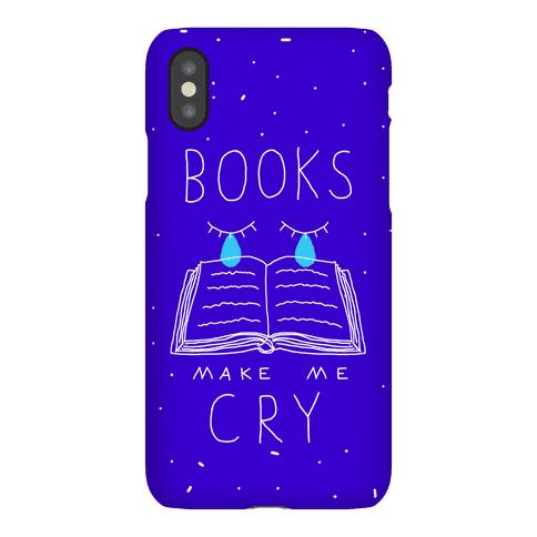 Books Make Me Cry Phone Case