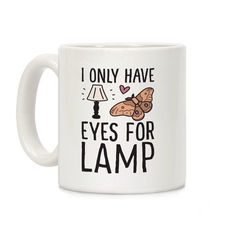 I Only Have Eyes For Lamp Coffee Mug