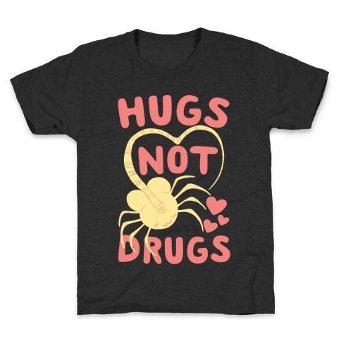 Hugs Not Drugs - Facehugger Kids T-Shirt