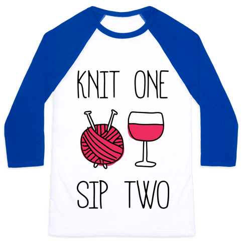 Knit One Sip Two Baseball Tee