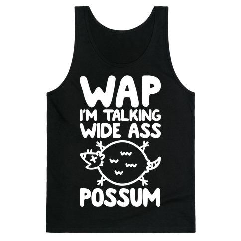 Wap I'm Talking Wide Ass Possum Parody White Print Tank Top