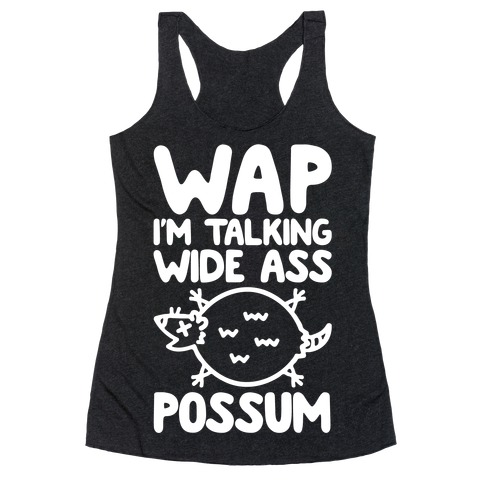 Wap I'm Talking Wide Ass Possum Parody White Print Racerback Tank Top