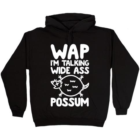 Wap I'm Talking Wide Ass Possum Parody White Print Hooded Sweatshirt
