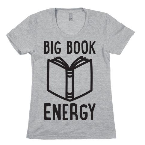 Big Book Energy Womens T-Shirt