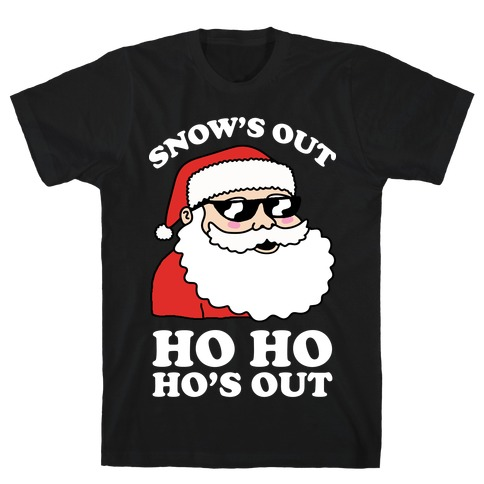 Snow's Out Ho Ho Ho's Out Christmas T-Shirt