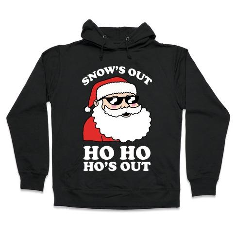 Snow's Out Ho Ho Ho's Out Christmas Hooded Sweatshirt