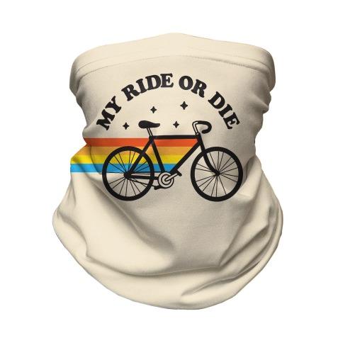 My Ride Or Die Bicycle Neck Gaiter