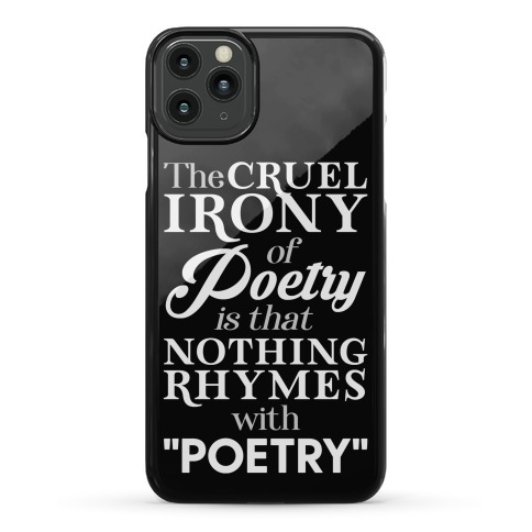 Nothing Rhymes With Poetry Phone Case