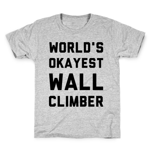 World's Okayest Wall Climber Kids T-Shirt