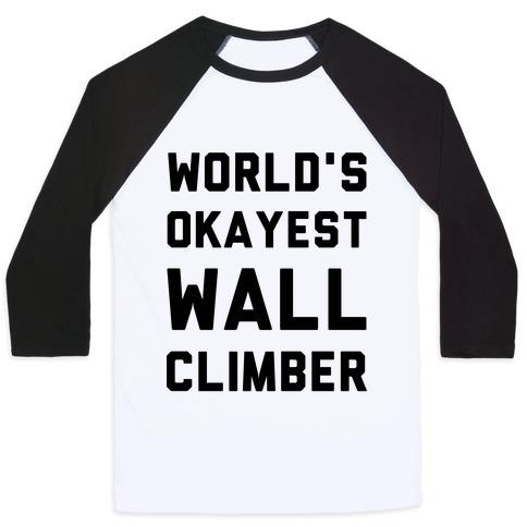 World's Okayest Wall Climber Baseball Tee