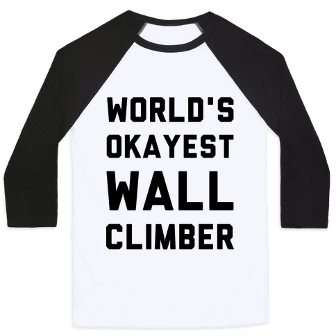 World's Okayest Wall Climber Baseball Tee