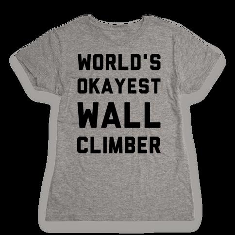 World's Okayest Wall Climber Womens T-Shirt