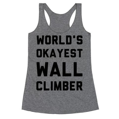 World's Okayest Wall Climber Racerback Tank Top