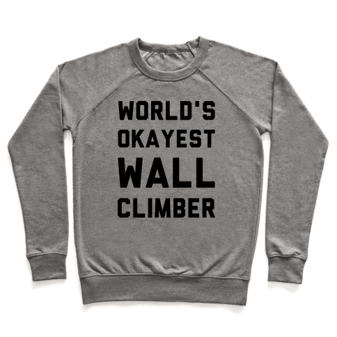 World's Okayest Wall Climber Pullover