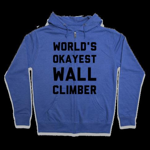 World's Okayest Wall Climber Zip Hoodie