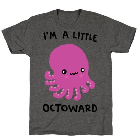I'm A Little Octoward T-Shirt