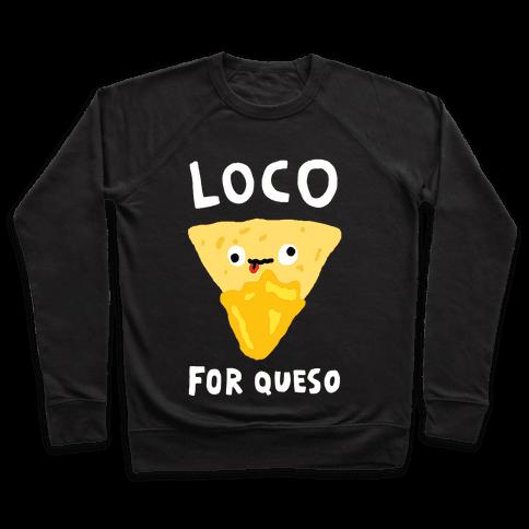 Loco For Queso Pullover