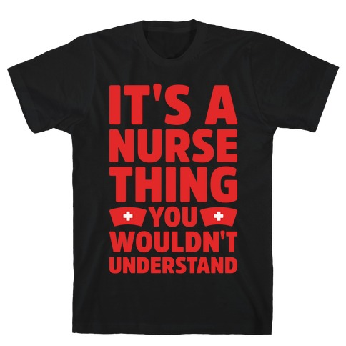 It's A Nurse Thing You Wouldn't Understand White Print T-Shirt