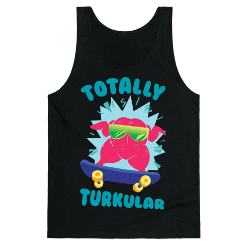 Totally Turkular dude Tank Top