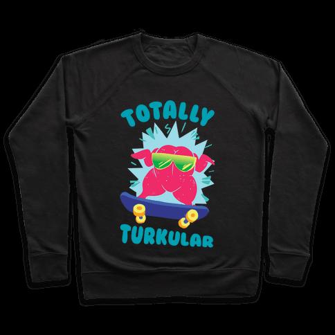 Totally Turkular dude Pullover