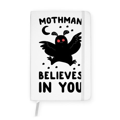 Mothman Believes in You Notebook
