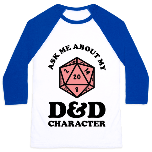 Ask Me About My D&D Character Baseball Tee