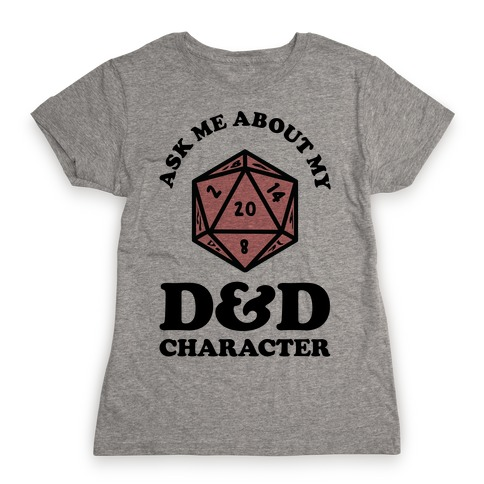 Ask Me About My D&D Character Womens T-Shirt