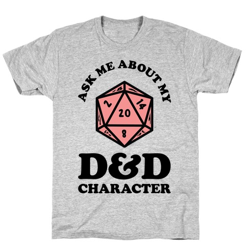 Ask Me About My D&D Character T-Shirt