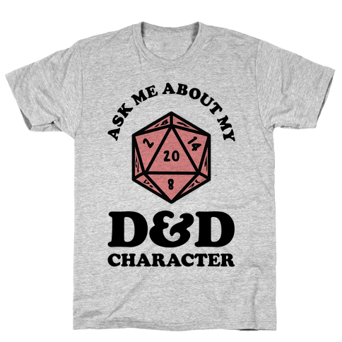 Ask Me About My D&D Character Mens T-Shirt