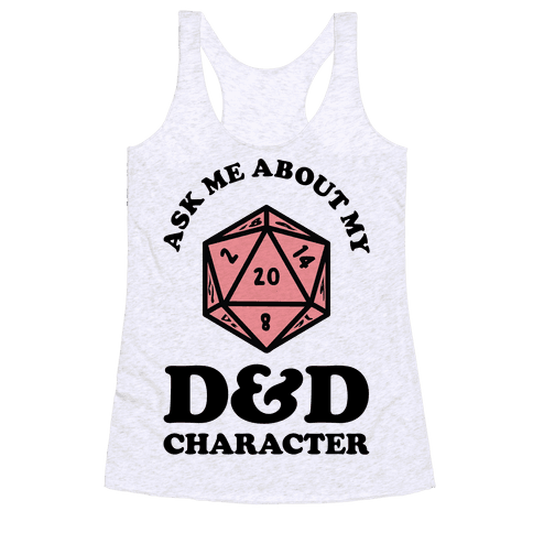 Ask Me About My D&D Character Racerback Tank Top