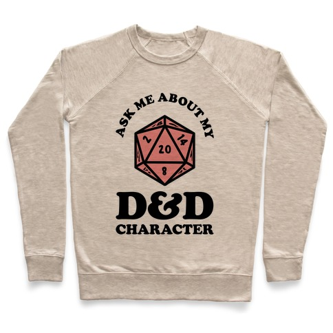 Ask Me About My D&D Character Pullover
