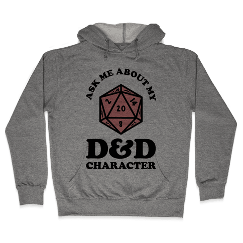 Ask Me About My D&D Character Hooded Sweatshirt