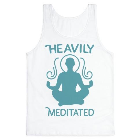 Heavily Meditated Tank Top