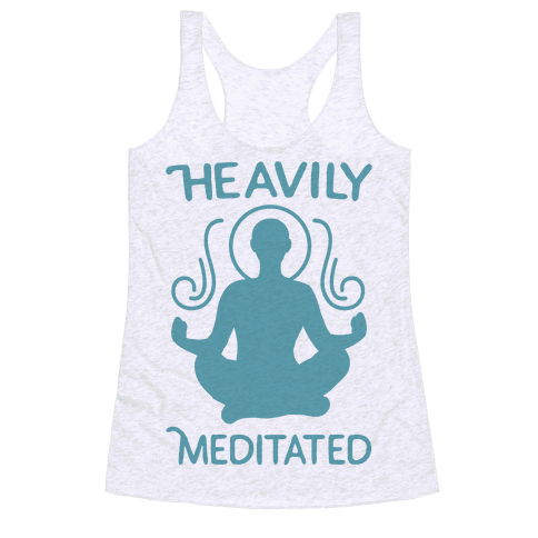 Heavily Meditated Racerback Tank Top