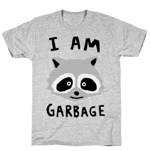 I Am Garbage Raccoon T-Shirt