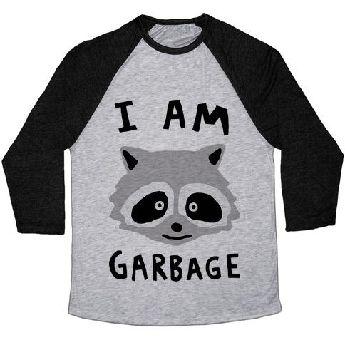 I Am Garbage Raccoon Baseball Tee
