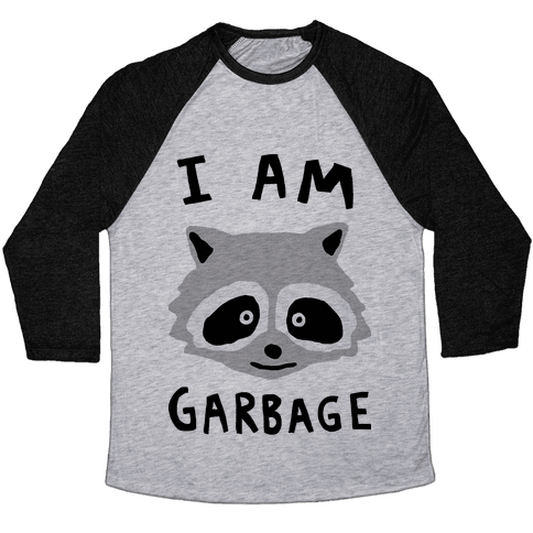 I Am Garbage Raccoon Baseball Tee