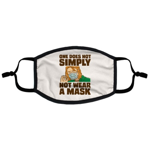 One Does Not Simply Not Wear A Mask Parody Flat Face Mask
