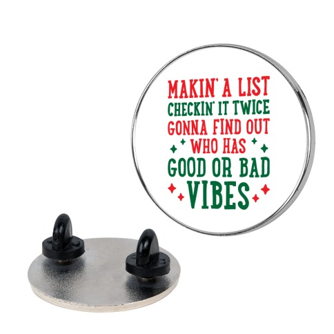 Makin' A List Checkin' It Twice Gonna Find Out Who Has Good or Bad Vibes Pin