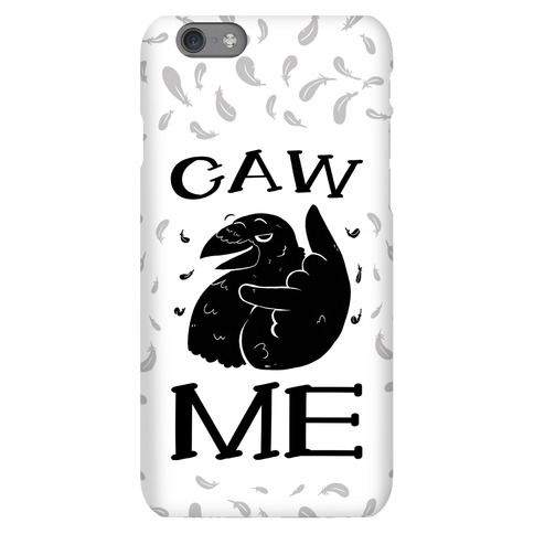 Caw Me Phone Case