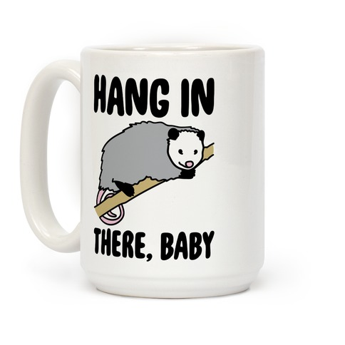 Hang In There Baby Possum Parody Coffee Mug