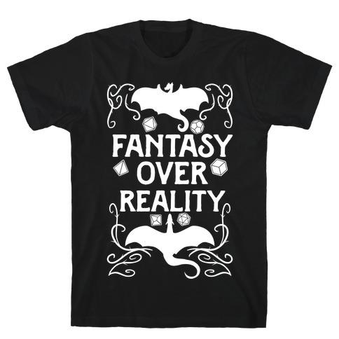 Fantasy Over Reality T-Shirt