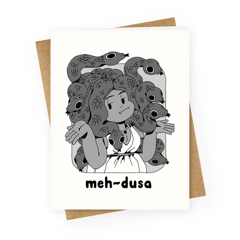 MEH-dusa Greeting Card
