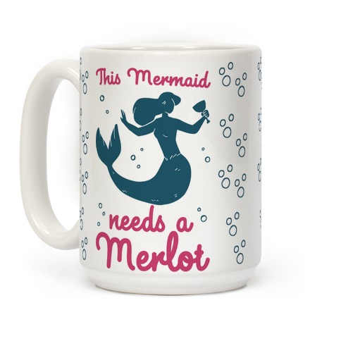 This Mermaid Needs a Merlot Coffee Mug