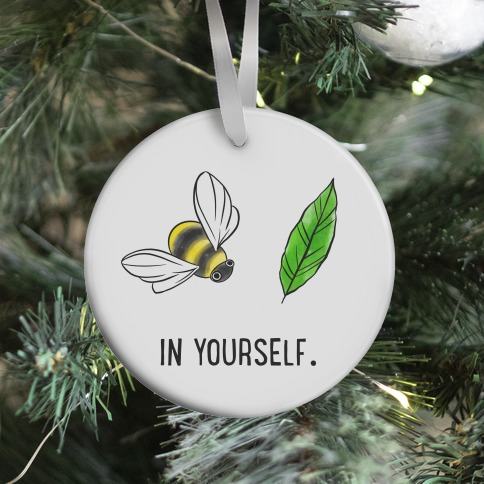 Bee Leaf In Yourself Ornament
